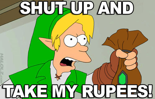 Futurama, Zelda, Link, Shut Up And Take My Money, Crowdfunding, Meme